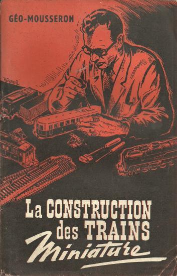 LA CONSTUCTION DES TRAINS MINIATURES